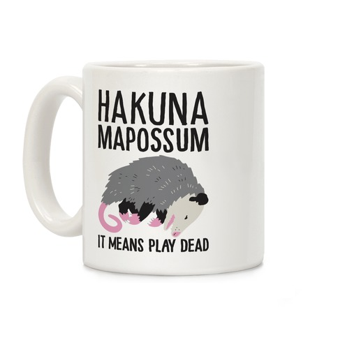 Hakuna Mapossum Coffee Mug