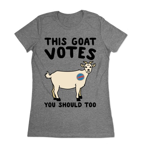 This Goat Votes Womens T-Shirt