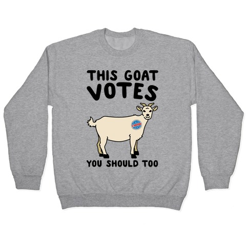 This Goat Votes Pullover