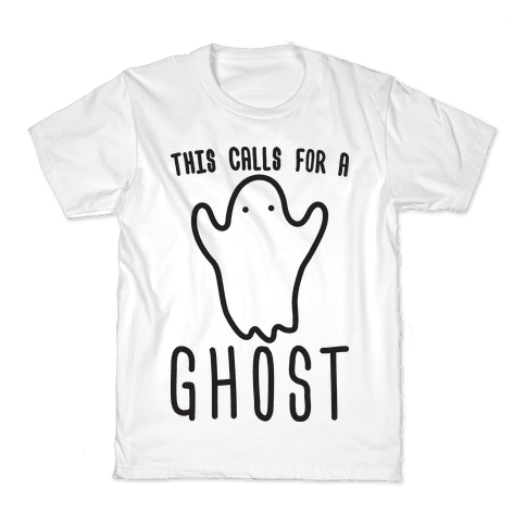 This Calls For A Ghost Kids T-Shirt