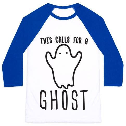 This Calls For A Ghost Baseball Tee