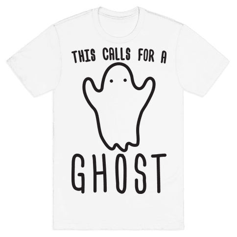 This Calls For A Ghost Mens T-Shirt