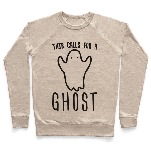This Calls For A Ghost Pullover