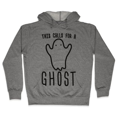 This Calls For A Ghost Hooded Sweatshirt