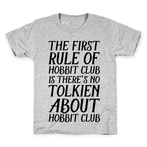 The First Rule Of Hobbit Club Is There's No Tolkien About Hobbit Club  Kids T-Shirt