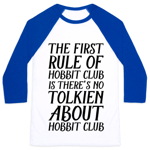 The First Rule Of Hobbit Club Is There's No Tolkien About Hobbit Club  Baseball Tee