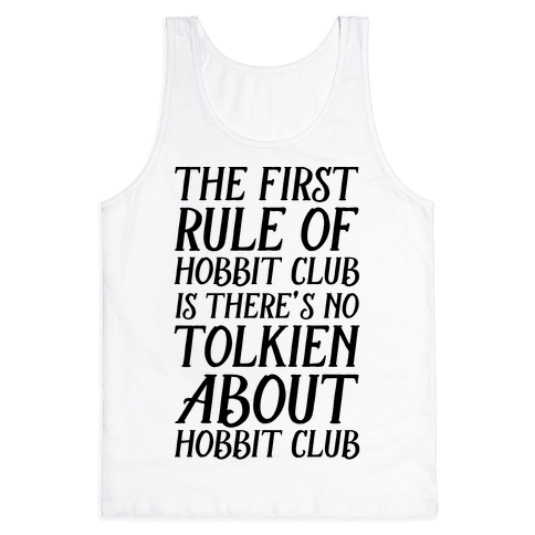 The First Rule Of Hobbit Club Is There's No Tolkien About Hobbit Club  Tank Top