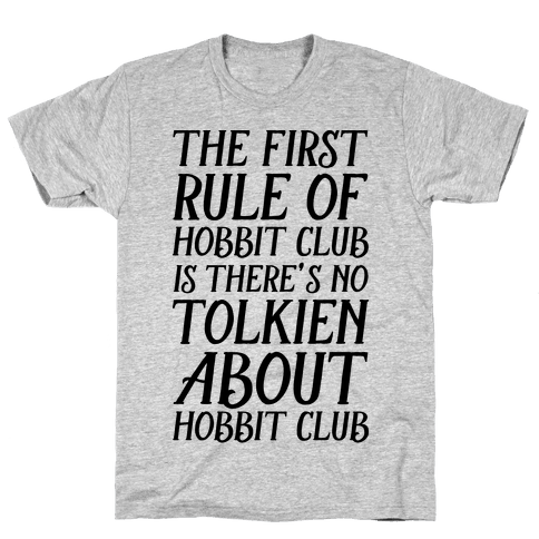 The First Rule Of Hobbit Club Is There's No Tolkien About Hobbit Club  Mens T-Shirt