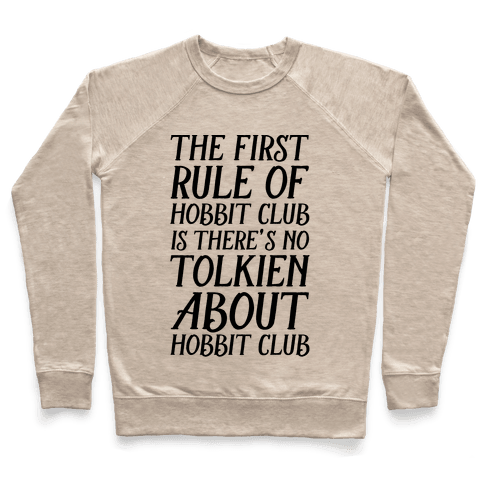 The First Rule Of Hobbit Club Is There's No Tolkien About Hobbit Club  Pullover