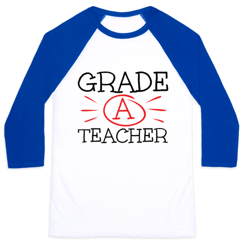 Grade A Teacher Baseball Tee