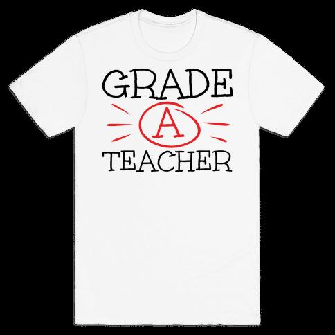 Grade A Teacher Mens T-Shirt