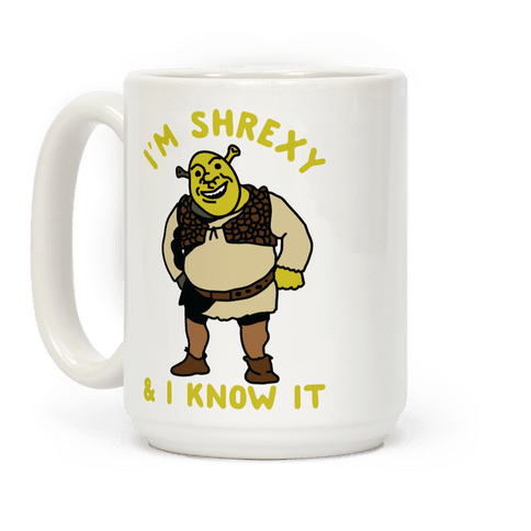 I'm Shrexy And I Know It Coffee Mug