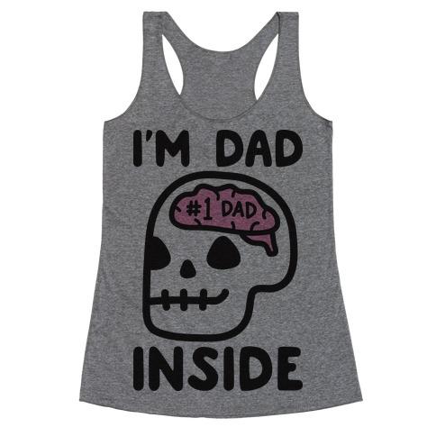 I'm Dad Inside Racerback Tank Top