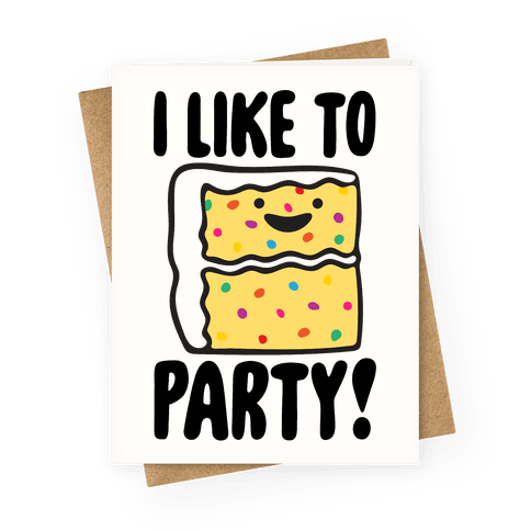I Like To Party Cake Parody Greeting Card