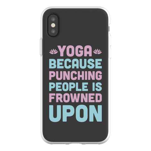 Yoga Because Punching People Is Frowned Upon Phone Flexi-Case