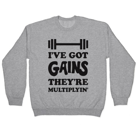 I've Got Gains They're Multiplyin' Grease Parody Pullover