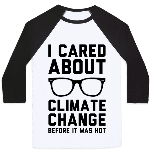I Cared About Climate Change Baseball Tee