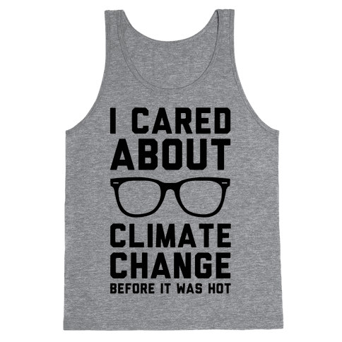 I Cared About Climate Change Tank Top