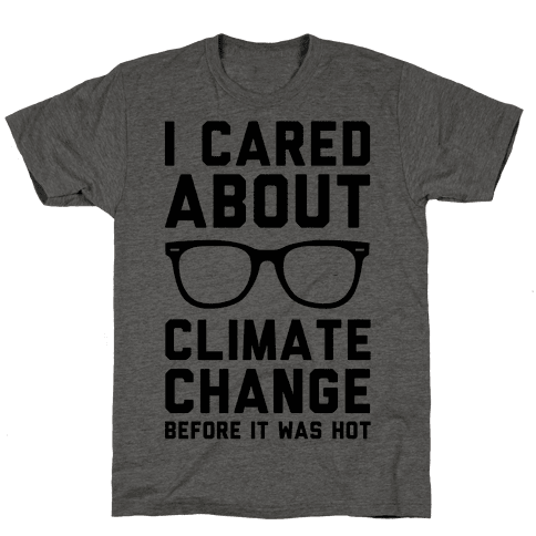 I Cared About Climate Change