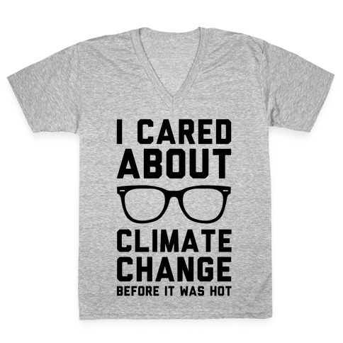I Cared About Climate Change V-Neck Tee Shirt