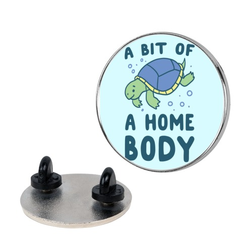 A Bit of a Homebody - Turtle Pin