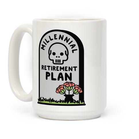 Millennial Retirement Plan Coffee Mug