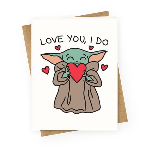 Love You, I Do Baby Yoda Greeting Card