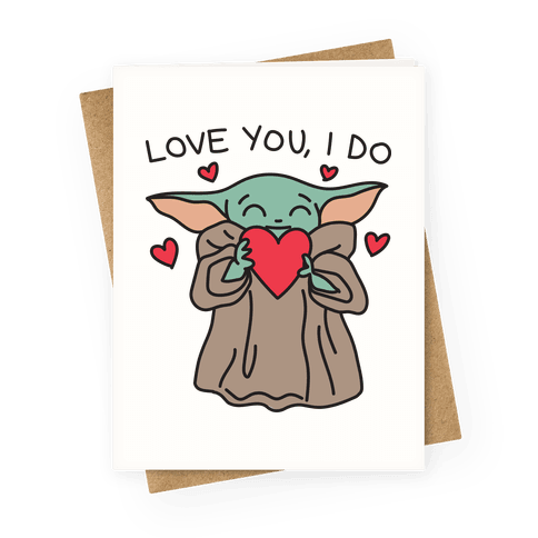 Love You, I Do Baby Yoda Greeting Card