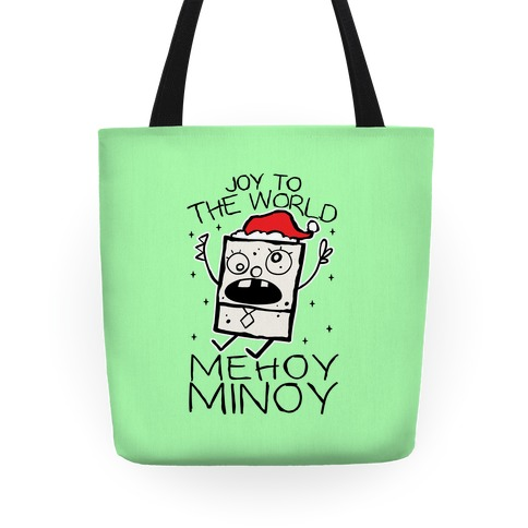 Joy To The World, Mihoy Minoy Tote