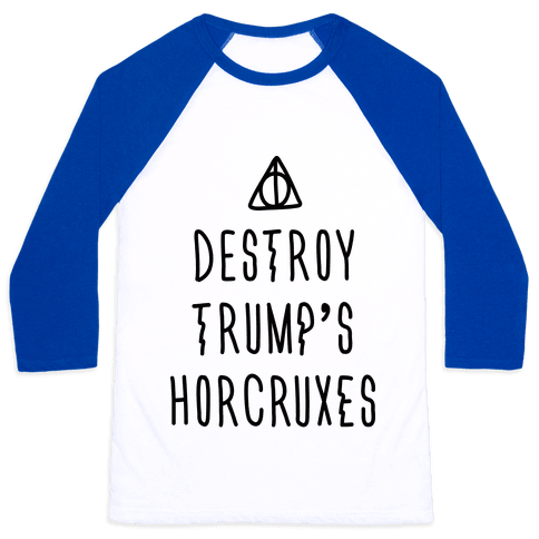 Destroy Trump's Horcruxes Baseball Tee