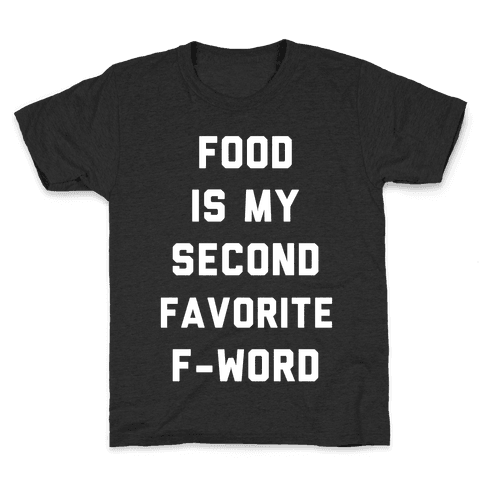 Food Is My Second Favorite Food Kids T-Shirt