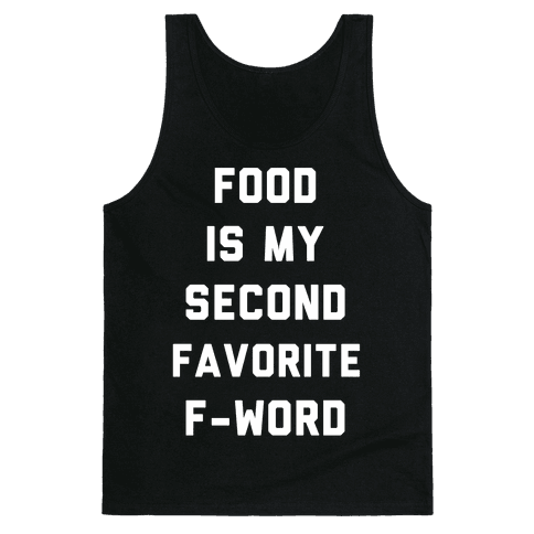 Food Is My Second Favorite Food Tank Top
