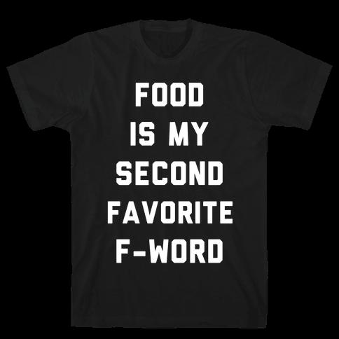 Food Is My Second Favorite Food Mens T-Shirt