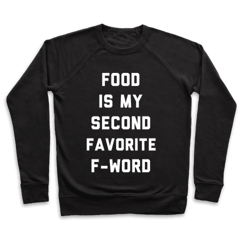 Food Is My Second Favorite Food Pullover