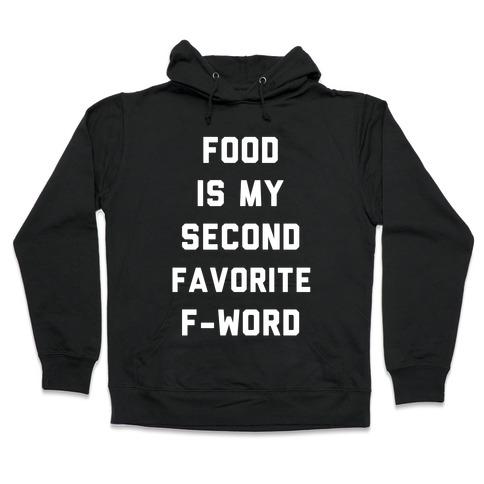 Food Is My Second Favorite Food Hooded Sweatshirt