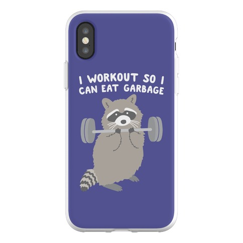 I Workout So I Can Eat Garbage Raccoon Phone Flexi-Case