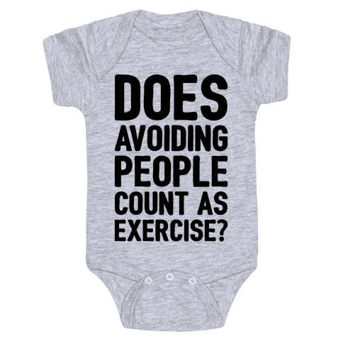 Does Avoiding People Count As Exercise Baby Onesy