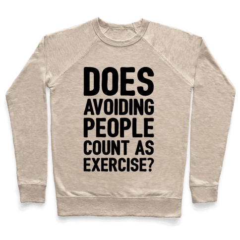 Does Avoiding People Count As Exercise Pullover