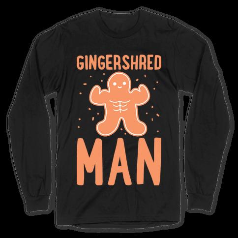 Gingershred Man Long Sleeve T-Shirt