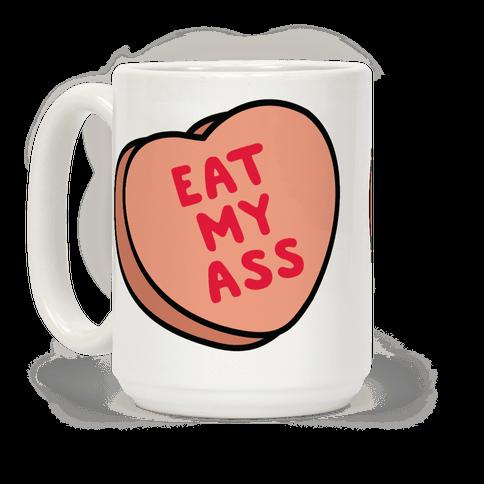 Eat My Ass Coffee Mug