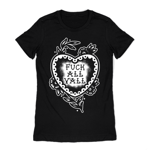 F*** All Y'all Old School Tattoo Womens T-Shirt