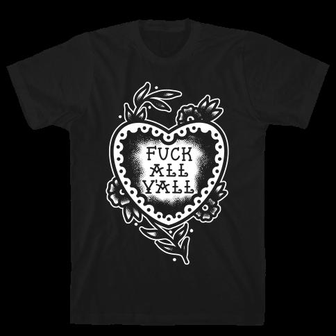 F*** All Y'all Old School Tattoo Mens/Unisex T-Shirt