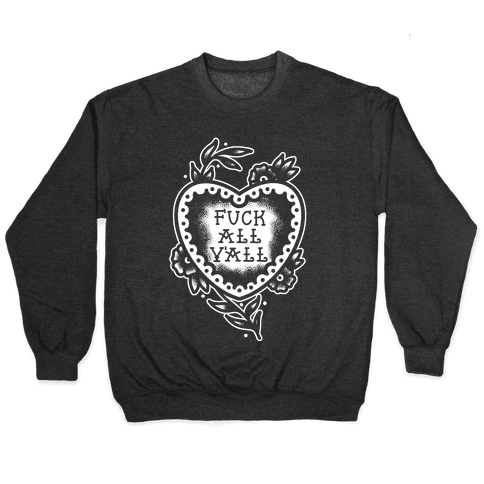 F*** All Y'all Old School Tattoo Pullover