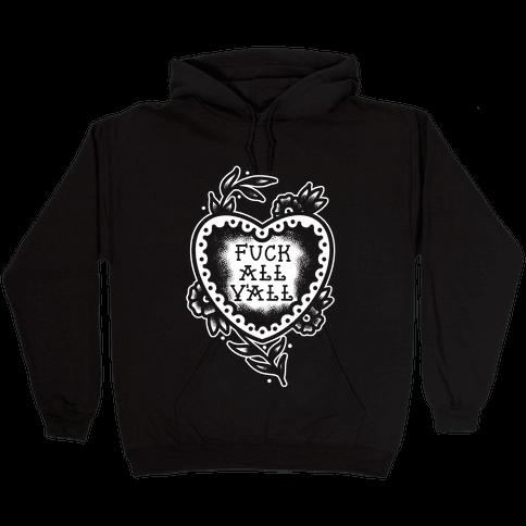F*** All Y'all Old School Tattoo Hooded Sweatshirt