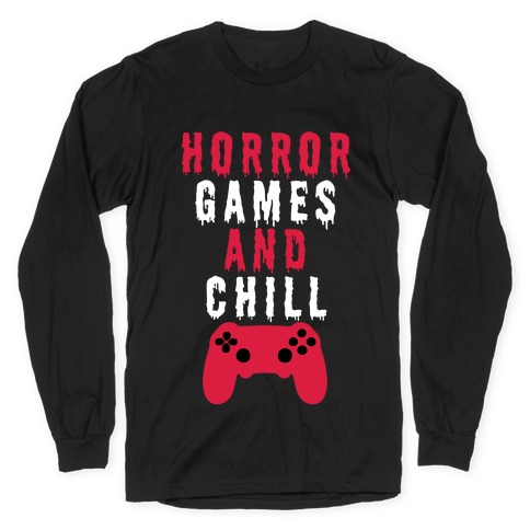 Horror Games And Chill Long Sleeve T-Shirt