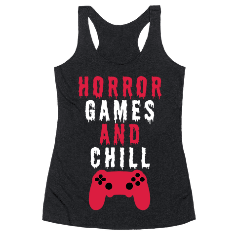 Horror Games And Chill Racerback Tank Top