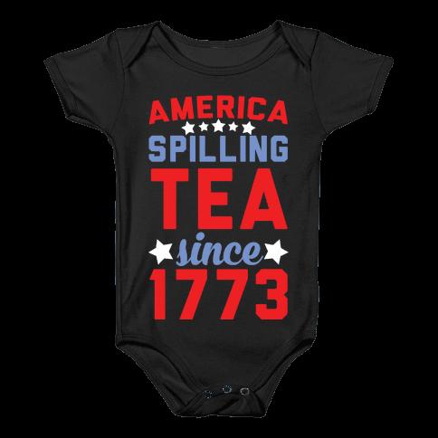 America: Spilling Tea Since 1773 Baby Onesy