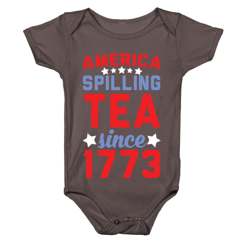 America: Spilling Tea Since 1773 Baby One-Piece