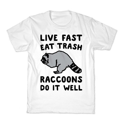 Live Fast Eat Trash Raccoons Do It Well Parody Kids T-Shirt