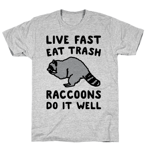 Live Fast Eat Trash Raccoons Do It Well Parody Mens T-Shirt